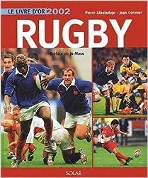 Le Livre d'or du Rugby 2002 de Pierre Albaladejo ( 29 août 2002 )