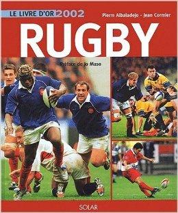 Le Livre d'or du Rugby 2002 de Pierre Albaladejo ( 29 août 2002 ) par Pierre Albaladejo