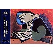 Pablos Geschichte: Picassos Leben. Für Kinder erzählt mit Bildern aus der Sammlung Berggruen (Bilderbücher zur Kunst, Band 1)