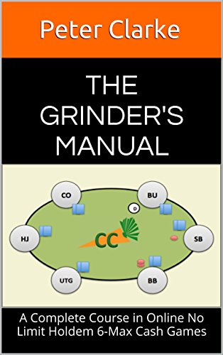 the-grinders-manual-a-complete-course-in-online-no-limit-holdem-6-max-cash-games