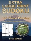 Extra Large Print Sudoku 9 x 9: 100 Mixed Puzzles: Volume 1 (Extra Large Print Sudoku Books)