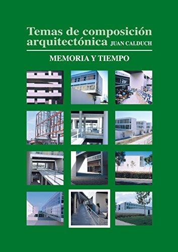 Temas de composición arquitectónica. 11.Memoria y tiempo por Joan Calduch Cervera