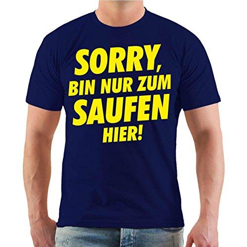 Männer und Herren T-Shirt Sorry bin nur zum Saufen hier Größe S - 8XL Dunkelblau