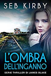 L'ombra dell'inganno (Serie thriller di James Blake Vol. 2) (Italian Edition)