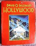 David O` Selznick`s Hollywood. 1. Auflage - Ronald Haver