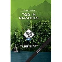 Tod im Paradies (DuMont True Tales): Das Geheimnis eines Südsee-Mordes