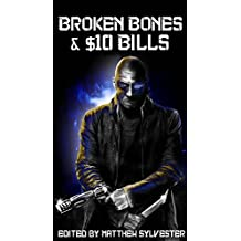 Broken Bones & Ten Dollar Bills