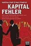 Expert Marketplace -  Marc Friedrich & Matthias Weik  - Kapitalfehler: Wie unser Wohlstand vernichtet wird und warum wir ein neues Wirtschaftsdenken brauchen