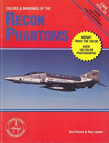 Colors and Markings of the Recon Phantoms in Detail and Scale: Covers USAF RF-4C & USMC RF-4B Variants (C&M, Vol. 23) by Bert Kinzey (1994-08-02)