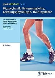 Biomechanik, Bewegungslehre, Leistungsphysiologie, Trainingslehre (Reihe,(PHYSIOLEHRBUCH)