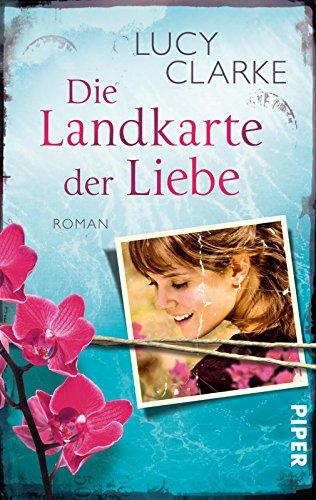 Die Landkarte der Liebe: Roman von [Clarke, Lucy]