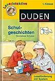 DUDEN Lesedetektive 1. Klasse: Schulgeschichten