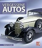 Vergessene Autos: Erloschene deutsche Marken