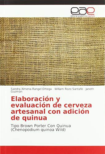 Elaboración y evaluación de cerveza artesanal con adición de quinua: Tipo Brown Porter Con Quinua (Chenopodium quinoa Wild)