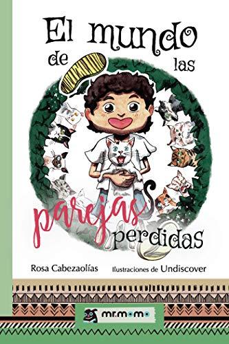 El mundo de las parejas perdidas eBook: Rosa Cabezaolías ...