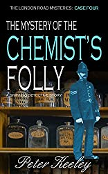 THE MYSTERY OF THE CHEMIST'S FOLLY a gripping detective story (The London Road Mysteries Book 4)