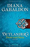 Outlander – Feuer und Stein: Roman (Die Outlander-Saga, Band 1)