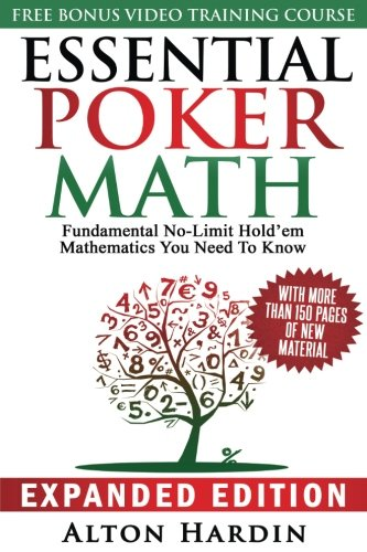 NO.1 BETTING ESSENTIAL POKER MATH, EXPANDED EDITION: FUNDAMENTAL NO-LIMIT HOLD'EM MATHEMATICS YOU NEED TO KNOW