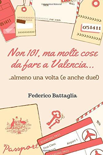 Non 101, ma molte cose da fare a Valencia...: ...una volta (ma anche due!)