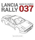 Lancia Rally. Nome in codice 037