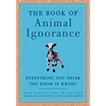 The Book of Animal Ignorance: Everything You Think You Know Is Wrong ( Rough cut )
