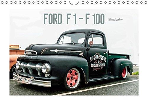 FORD F 1 - F 100 (Wandkalender 2019 DIN A4 quer): Für die praktisch Veranlagten handelt es sich bei den gezeigten Pick-ups nur um alte Fahrzeuge. (Monatskalender, 14 Seiten ) (CALVENDO Mobilitaet)