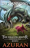 Azuran: The Dragon Keeper Chronicles