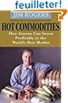 Hot Commodities: How Anyone Can Inves...