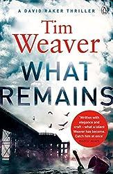 What Remains: David Raker Novel #6 by Tim Weaver (2015-10-22)