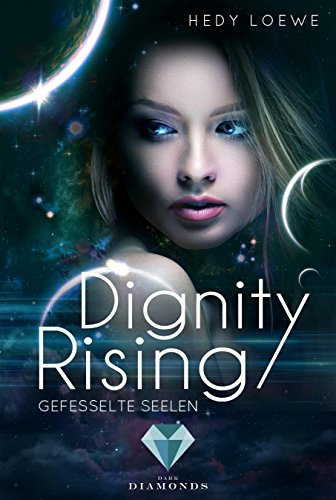 Dignity Rising 1: Gefesselte Seelen von [Loewe, Hedy]