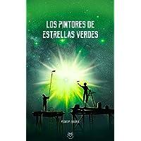 Los pintores de estrellas verdes
