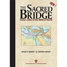 The Sacred Bridge: Carta's Atlas of the Biblical World (Second Emended & Enhanced Edition)