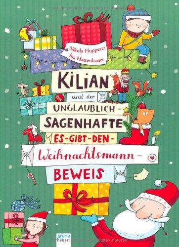 Preisvergleich Produktbild Kilian und der unglaublich-sagenhafte Es-gibt-den-Weihnachtsmann-Beweis