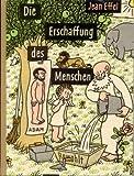 Die Erschaffung des Menschen in 54 Bildern für Adams Nachkommen. Deutscher Text von H.M.Ledig-Rowohlt, Vorwort von Kurt Kusenberg.