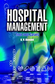 Hospital Management: Text and Cases by [Ramani, K. V.]