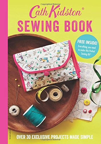 Cath Kidston Sewing Book: Over 30 Exclusively Designed Projects Made Simple by Cath Kidston (2014-10-23)