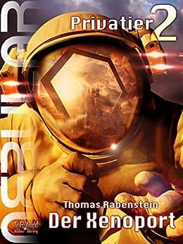 NEBULAR Privatier 2 - Der Xenoport: Ein abgeschlossenes Abenteuer aus dem Nebular Universum