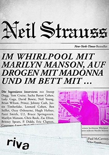 Im Whirlpool mit Marilyn Manson, auf Drogen mit Madonna und im Bett mit ...: Die legendären Interviews