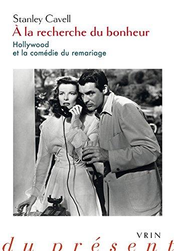 A la recherche du bonheur : Hollywood et la comdie du remariage