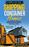 Shipping Container Homes: The Complete Guide to Understanding Shipping Container Homes (With Shipping Container Homes Example Plans) (Shipping Container ... Shipping Container Home Plans Book 1)