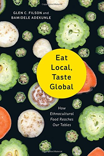 Eat Local, Taste Global: How Ethnocultural Food Reaches Our Tables