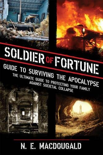 Soldier of Fortune Guide to Surviving the End of the World as We Know It