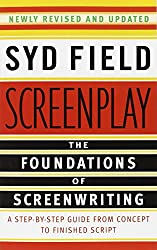 Screenplay: The Foundations of Screenwriting: A Step-by-Step Guide from Concept to finished Script