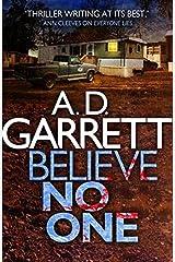 By A. D. Garrett Believe No One [Paperback] Paperback