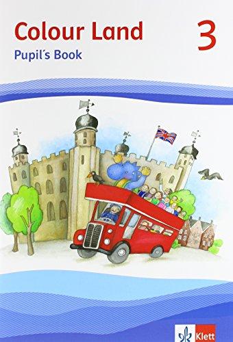 Colour Land ab Klasse 3 / Ausgabe 2013: Colour Land ab Klasse 3 / Pupil's Book 3. Schuljahr: Ausgabe 2013