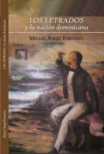 Los letrados y la nación dominicana por Miguel Angel Fornerin