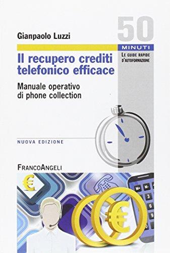 Il recupero crediti telefonico efficace. Manuale operativo di phone collection