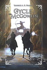 Le Cycle de McGowein, tome 2 : Dynterith, la Cité aux douze Gardiens par Yannick Fradin