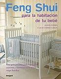 Feng Shui Para La Habitacion De Tu Bebe/ The Peaceful Nursery: Prepara La Casa Para La Llegada De Tu Bebe