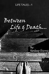 Between Life & Death